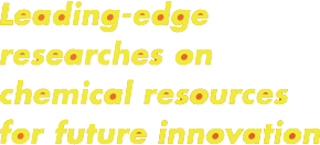 Leading-edge researches on chemical resources for future innovation