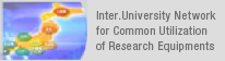 Inter.University Network for Common Utilization of Research Equipments